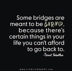 Some Bridges Are Meant to Be Burned