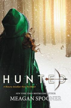 Hunted by Meagan Spooner. When Yeva's father's goes missing in the woods, Yeva sets her sights on one prey: the creature he'd been obsessively tracking just before his disappearance. The Beast. Deaf to her sisters' protests, Yeva hunts this strange creature back into his own territory—a cursed valley, a ruined castle, and a world of magical creatures that Yeva's only heard about in fairy tales. A world that can bring her ruin, or salvation. Who will survive: the Beauty, or the Beast?