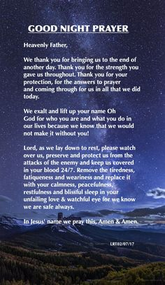 Heavenly Father, We thank you for bringing us to the end of another day. Thank you for the strength you gave us throughout. Thank you for your protection, for the answers to prayer and coming through Prayer Before Sleep, Sleep Prayer, Bedtime Prayer, Good Prayers, Good Night Blessings, Prayers For Strength, Prayer Scriptures, Bible Prayers, Faith Prayer