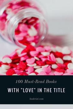 """100 must-read books with """"love"""" in the title."""