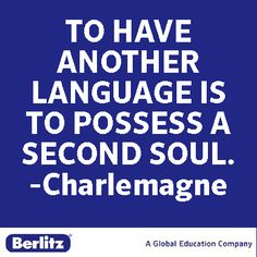 Another language - another soul. Charlemagne quote