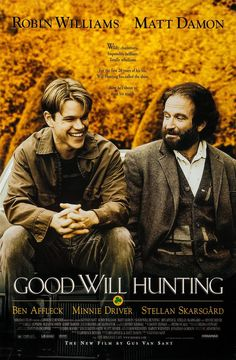 Good Will Hunting is a 1997 American drama film, directed by Gus Van Sant, and starring Robin Williams, Matt Damon, Ben Affleck, Minnie Driver and Stellan Skarsgård.