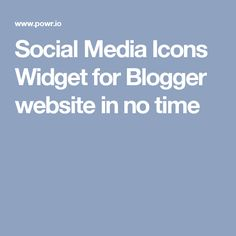 Social Media Icons Widget for Blogger website in no time