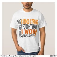 Shop Survivor 4 Kidney Cancer T-Shirt created by cancersurvivorgifts.