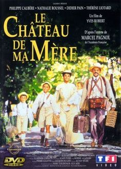 Le Chateau de Ma Mere...an achingly beautiful movie set in Provence at the turn of the century