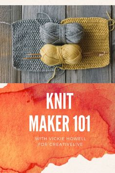 Learn How To Knit. If you've ever wanted to learn how to knit or need to knock the dust off your existing knitting skills, Knit Maker 101 with Vickie Howell is the course for you!