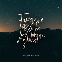 Colossians Tolerate the weaknesses of those in the family of faith, forgiving one another in the same way you have been graciously forgiven by Jesus Christ. If you find fault with someone, release this same gift Bible Verses Quotes, Bible Scriptures, Bible Quotes Forgiveness, Gospel Quotes, Biblical Verses, Jesus Bible, Lesson Quotes, Scripture Art, Music Quotes