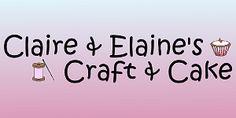 Claire & Elaine's Craft & Cake
