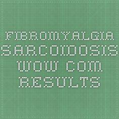 fibromyalgia sarcoidosis - WOW.com Results