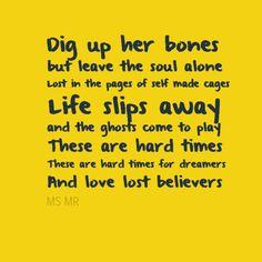 MS MR, ''Bones''.