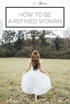 How To Be A Refined Woman
