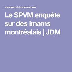 Le SPVM enquête sur des imams montréalais | JDM