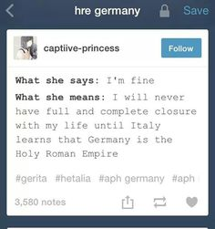 >IF< Germany is in fact the Holy Roman Empire. It's debatable. I think he is. Most of the time.
