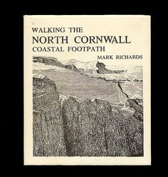 'WALKING THE NORTH CORNWALL COASTAL FOOTPATH' | Mark Richards: Thornhill Press, Gloucester, 1974. 'First edition hard back binding in publisher's original cornflower blue paper covers, black title and author lettering to the spine. 8vo. 7½'' x 6¼''. Contains 132 printed pages of hand-written text with 200 pen drawings and hand-drawn maps.'     ✫ღ⊰n