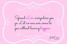 Spread Love everywhere you go...#quote