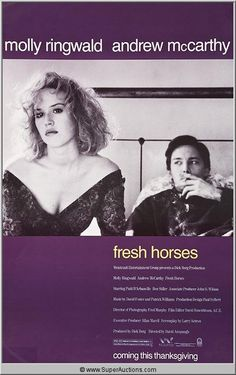 Fresh Horses (1988) Stars: Molly Ringwald, Andrew McCarthy, Patti D'Arbanville, Ben Stiller, Viggo Mortensen, Marita Geraghty ~ Director: David Anspaugh