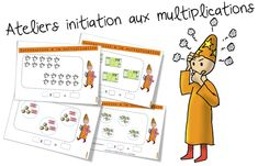 ateliers la multiplication initiation a Math Tables, School Organisation, Multiplication And Division, Math Addition, Cycle 3, 4th Grade Math, Science Activities, Best Teacher, Initiation