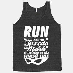 Run Like Tuxedo Mask Is Waiting At The Finish Line | HUMAN | T-Shirts, Tanks, Sweatshirts and Hoodies