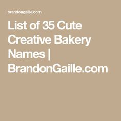 List of 35 Cute Creative Bakery Names | BrandonGaille.com