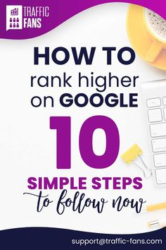 This contains: How to rank higher on google - 10 simple steps to follow Google Search Results, Sales Tips, Seo Strategy, Blog Topics, Search Engine Optimization, Make Money Blogging, Business Tips, How To Start A Blog, Marketing Ideas