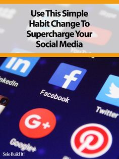 Use This Simple Habit Change To Supercharge Your Social Media via @solobuildit