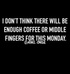 i don't think there will be enough coffee or...