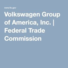 Volkswagen Group of America, Inc. | Federal Trade Commission