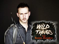 Wild Things With Dominic Monaghan.
