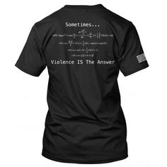 Sometimes... Violence is the Answer T-Shirt from RE Factor Tactical