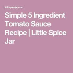 Simple 5 Ingredient Tomato Sauce Recipe   Little Spice Jar