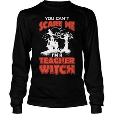 TEACHER  YOU CANT SCARE ME IM A TEACHER WITCH SHIRT TSHIRT HOODIE.