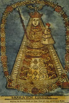 S. Maria von Einsidel.A hand coloured woodcut of the miraculous image of Our Lady of Einsiedeln, Switzerland.