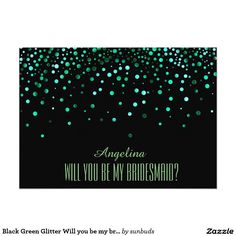 Black Green Glitter Will you be my bridesmaid? 5x7 Paper Invitation Card