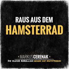 Raus aus dem Hamsterrad Markus Cerenak, Hamster, Movie Posters, Life Planner, Meaning Of Life, Happy Life, Film Poster, Popcorn Posters, Film Posters