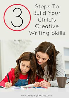3 Steps To Help Build Your Child's Creative Writing Skills - Keeping Life Sane