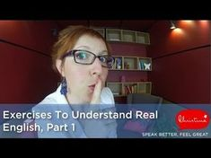 Exercices Pour Comprendre l'Anglais Parlé - Exercises To Understand Real English, part 1 #anglais #comprendre #exercices