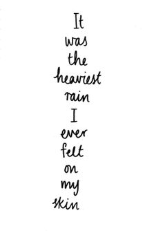 The heaviest rain of tears.... No words can express how heavy my heart is and how much I miss you.