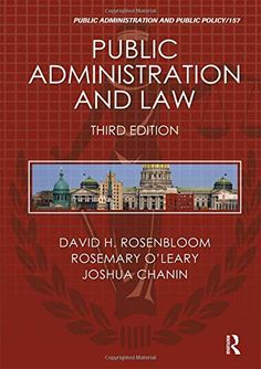 """Read """"Public Administration and Law"""" by David H. Rosenbloom available from Rakuten Kobo. Since the first edition of Public Administration and Law was published in it has retained its unique status of bei. Ebooks Online, Free Ebooks, Constitutional Law, Public Administration, Reading Online, Language, Author, David, Third"""