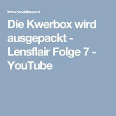 Die Kwerbox wird ausgepackt - Lensflair Folge 7 - YouTube