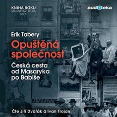 Audiokniha Opuštěná společnost  - autor Erik Tabery   - interpret více herců
