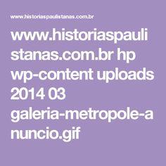 www.historiaspaulistanas.com.br hp wp-content uploads 2014 03 galeria-metropole-anuncio.gif