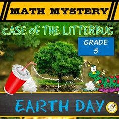 Earth Day Math, Earth Day common core aligned Math Mystery (Grade 5) Case of The Litterbug. In this math mystery students must solve a variety of math questions to reveal clues to help them find who is behind polluting the environment in Mathhattan! Engage and motivate your students in this fun detective story, which also encourages critical thinking as they must reason their way through eliminating suspects.