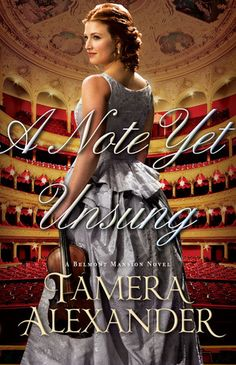 A Note Yet Unsung by Tamera Alexander (Belmont Mansion #3)
