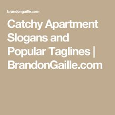 Catchy Apartment Slogans and Popular Taglines | BrandonGaille.com