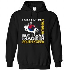 I May Live in Canada But I Was Made in South Korea - #blank t shirt #online tshirt design. SECURE CHECKOUT => https://www.sunfrog.com/States/I-May-Live-in-Canada-But-I-Was-Made-in-South-Korea-xhbibhimpi-Black-Hoodie.html?id=60505