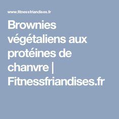 Brownies végétaliens aux protéines de chanvre | Fitnessfriandises.fr