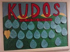 KUDOS bulletin board. Each rain drop is filled with a kudos from one resident of the floor to another :) This was made by one of my staff members.  Kindness - Understanding -Delightful - Openness - Support