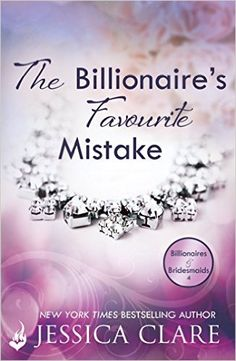 The Billionaire's Favourite Mistake: Billionaires and Bridesmaids 4 (English Edition) eBook: Jessica Clare: Amazon.de: Kindle-Shop