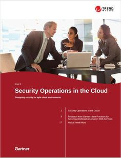 Gartner: Security Operations in the Cloud, Free Trend Micro Incorporated eNewsletter Trend Micro, Cloud Computing, Clouds, Free, Cloud