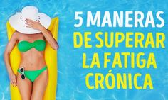 5Estrategias para superar lafatiga crónica